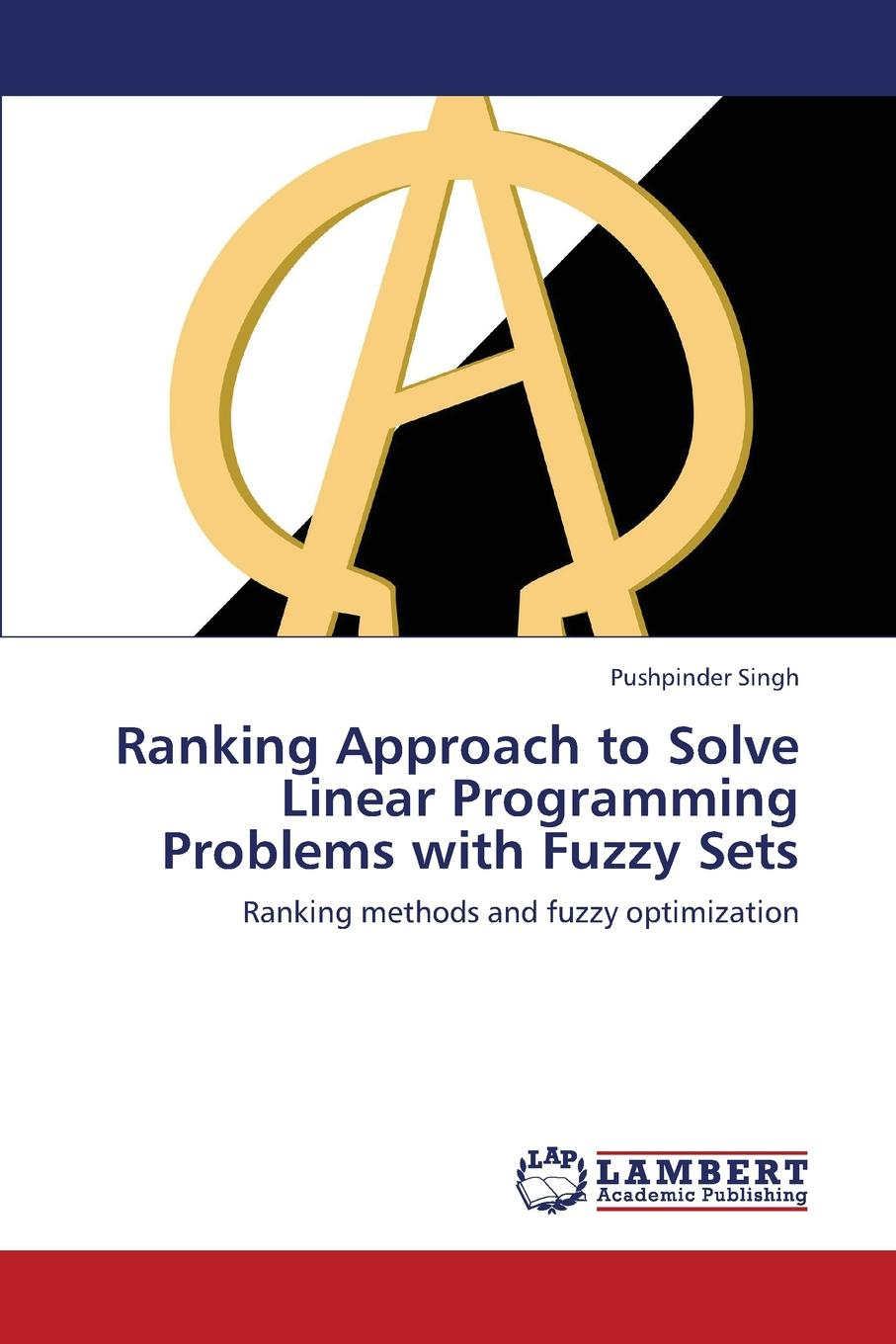 Singh Pushpinder Ranking Approach to Solve Linear Programming Problems with Fuzzy Sets цена и фото