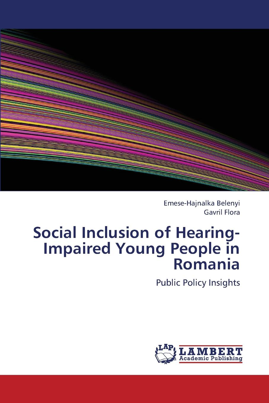 Belenyi Emese-Hajnalka, Flora Gavril Social Inclusion of Hearing-Impaired Young People in Romania free shipping to romania hgr25 350mm 2pcs hgw25c 4pcs hiwin from taiwan
