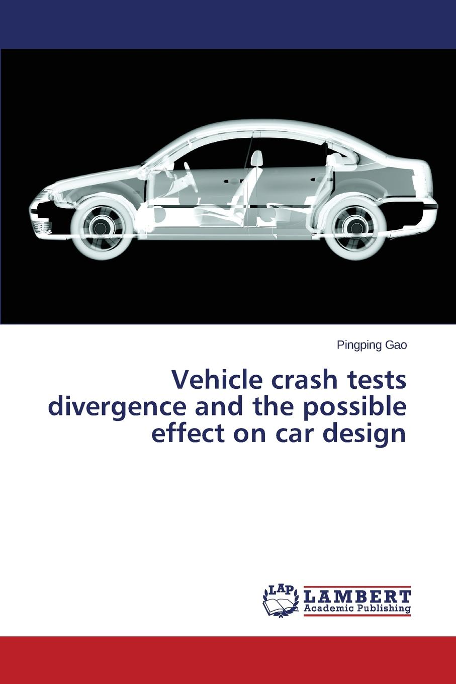 Gao Pingping Vehicle Crash Tests Divergence and the Possible Effect on Car Design on the bright side