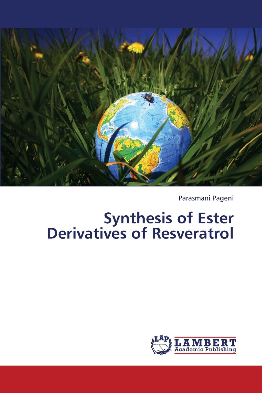 Pageni Parasmani Synthesis of Ester Derivatives of Resveratrol hot sale strong anti aging formula resveratrol 98