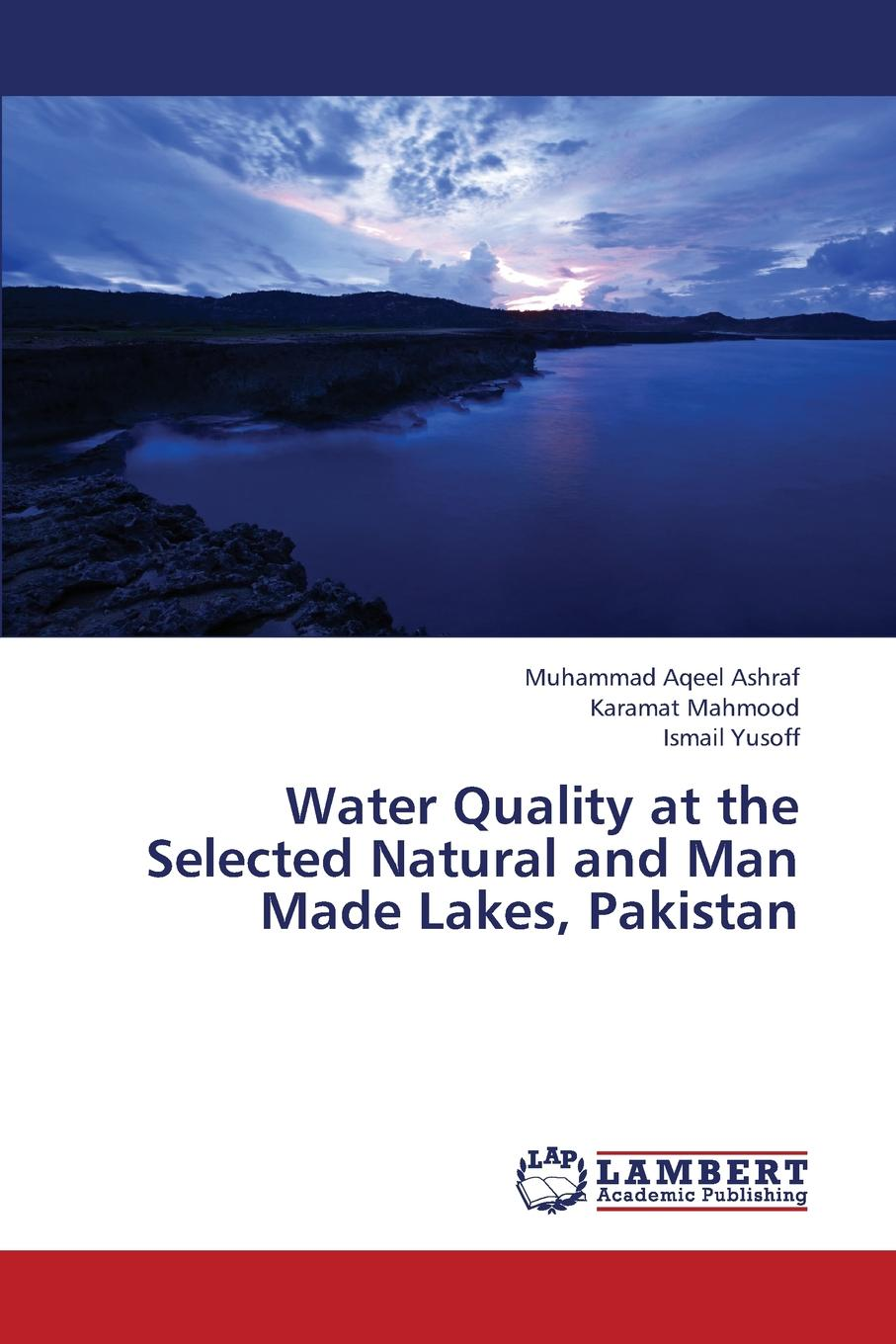 Ashraf Muhammad Aqeel, Mahmood Karamat, Yusoff Ismail Water Quality at the Selected Natural and Man Made Lakes, Pakistan механизм переключателя 1 кл onekeyelectro 1e31401300 сп florence бел