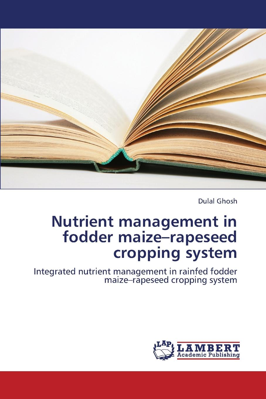 Ghosh Dulal Nutrient Management in Fodder Maize-Rapeseed Cropping System towards improved compositions application of peer editing