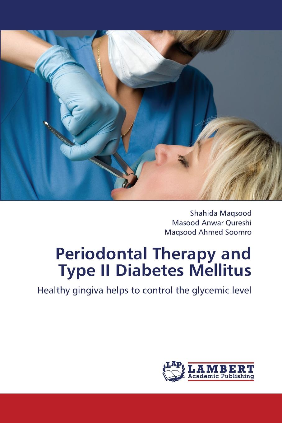 Maqsood Shahida, Qureshi Masood Anwar, Soomro Maqsood Ahmed Periodontal Therapy and Type II Diabetes Mellitus the endodontic periodontal interrelationships