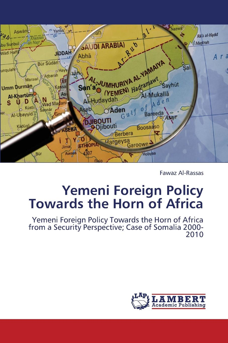 Al-Rassas Fawaz Yemeni Foreign Policy Towards the Horn of Africa цена 2017