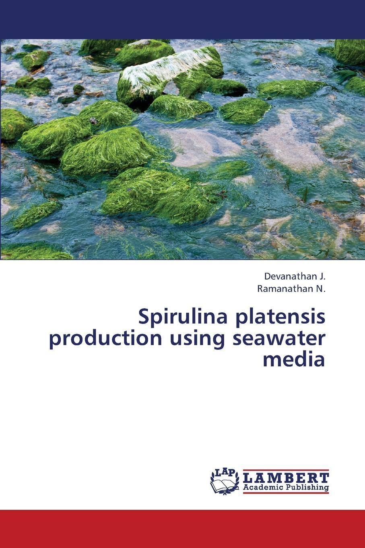 Фото - J. Devanathan, N. Ramanathan Spirulina platensis production using seawater media hae soo kwak nano and microencapsulation for foods