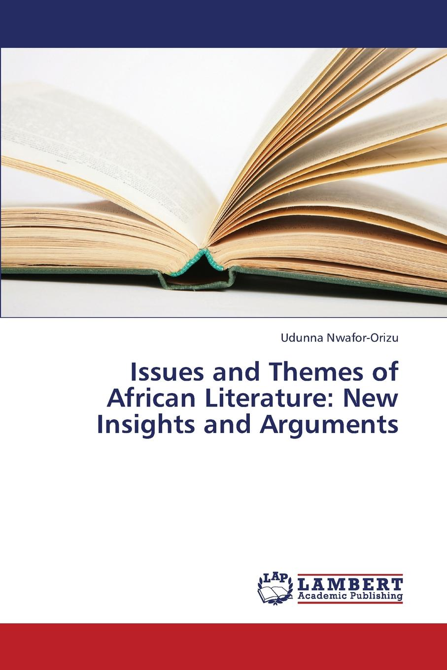 Nwafor-Orizu Udunna Issues and Themes of African Literature. New Insights and Arguments myth literature and the african world canto
