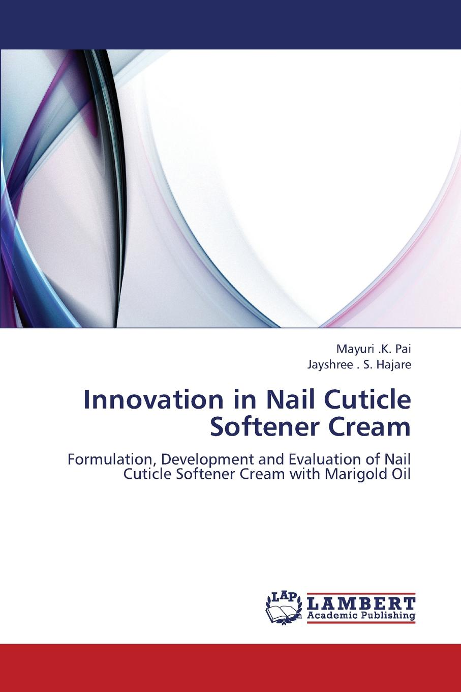 Pai Mayuri K., Hajare Jayshree S. Innovation in Nail Cuticle Softener Cream this is common in english bluetooth oximeter nail type oxygen meter