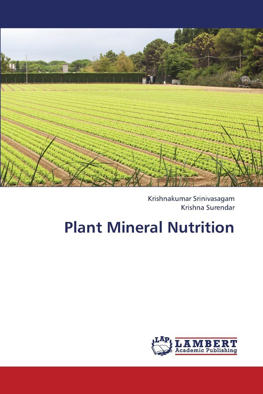 Srinivasagam Krishnakumar, Surendar Krishna Plant Mineral Nutrition franklin keara temperature and plant development