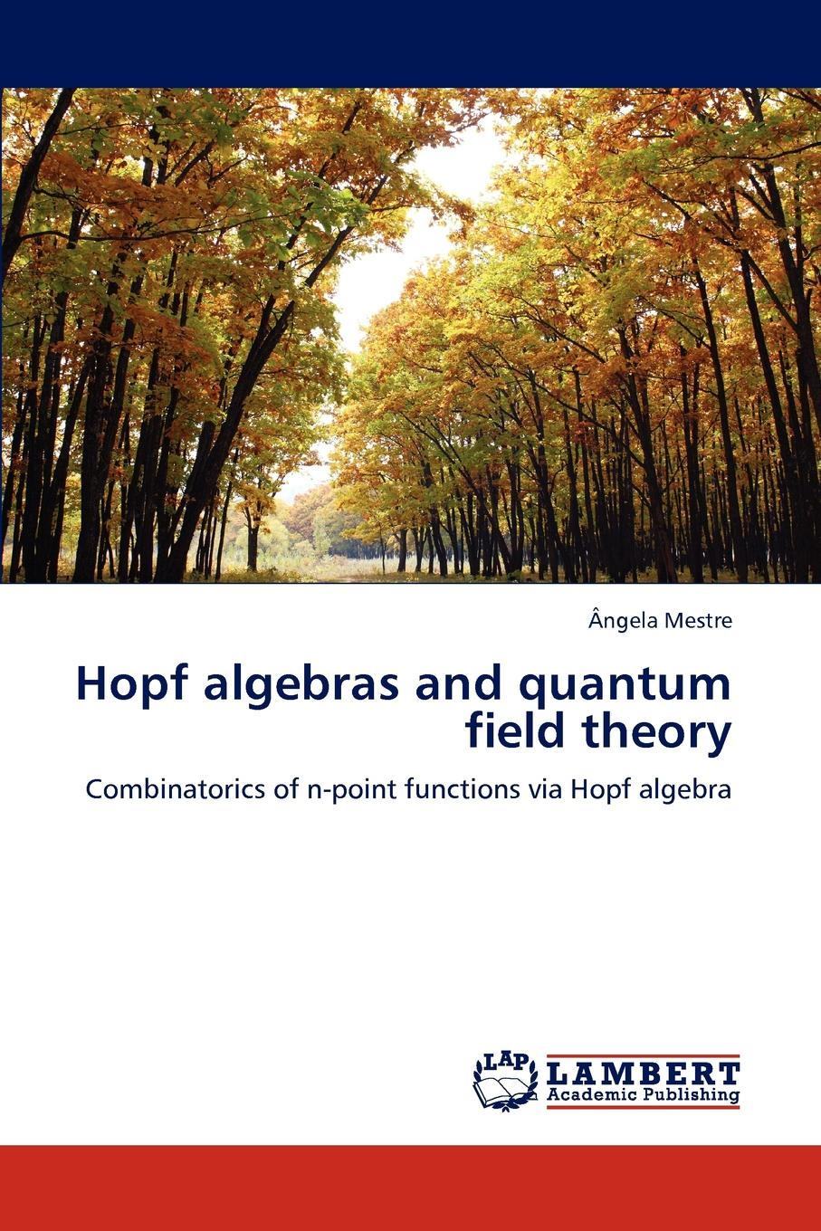 Ngela Mestre, Angela Mestre Hopf Algebras and Quantum Field Theory free shipping 10pcs lot n channel field effect pn4391a pn4391 new original