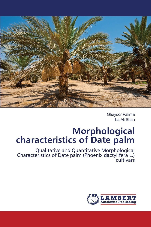 Fatima Ghayoor, Shah Iba Ali Morphological Characteristics of Date Palm