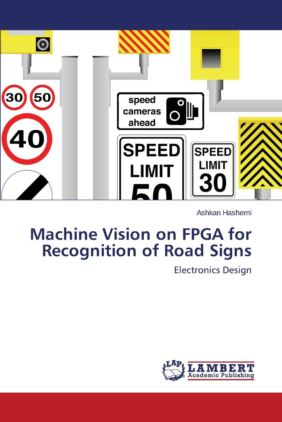 Hashemi Ashkan Machine Vision on FPGA for Recognition of Road Signs on the road