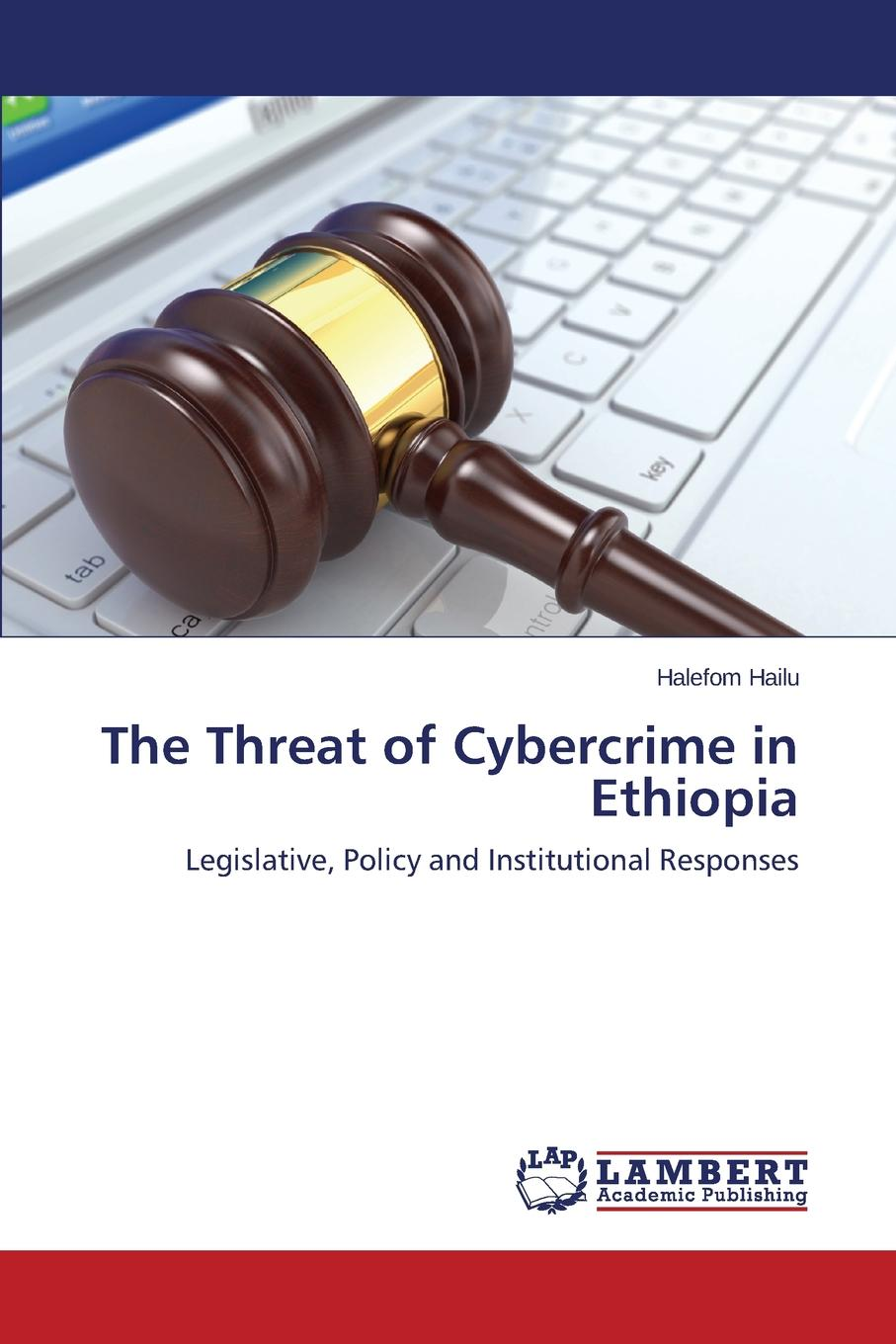 Hailu Halefom The Threat of Cybercrime in Ethiopia недорго, оригинальная цена