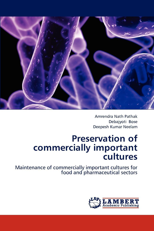 цены на Pathak Amrendra Nath, Bose Debajyoti, Neelam Deepesh Kumar Preservation of Commercially Important Cultures  в интернет-магазинах