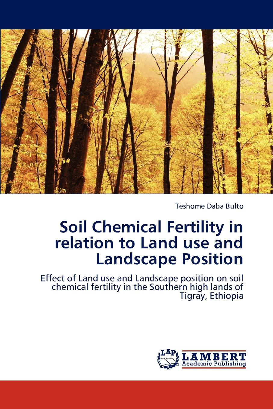 Bulto Teshome Daba Soil Chemical Fertility in Relation to Land Use and Landscape Position earthworm diversity and soil fertility of bangladesh