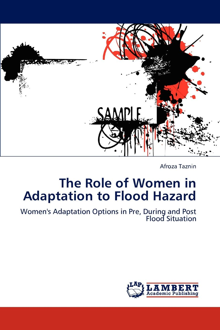 Afroza Taznin The Role of Women in Adaptation to Flood Hazard surafel mamo woldegbrael flood forecasting conterol and modeling for flood risk management systems
