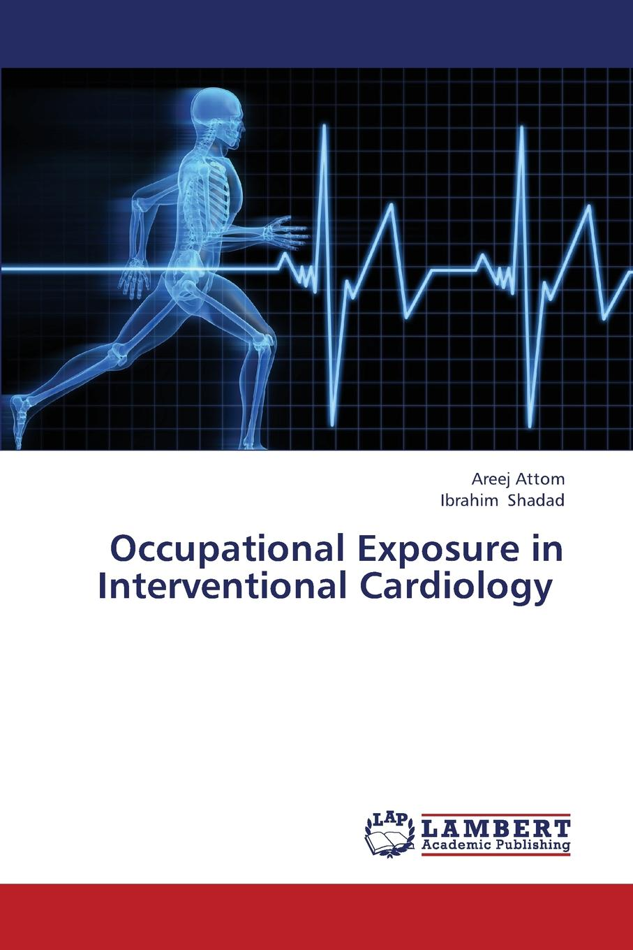 Фото - Attom Areej, Shadad Ibrahim Occupational Exposure in Interventional Cardiology ever grech d abc of interventional cardiology