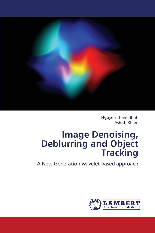 Binh Nguyen Thanh, Khare Ashish Image Denoising, Deblurring and Object Tracking still image compression using discreet wavelet transform