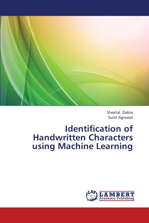 Dabra Sheetal, Agrawal Sunil Identification of Handwritten Characters Using Machine Learning automated recognition of handwritten malayalam scripts