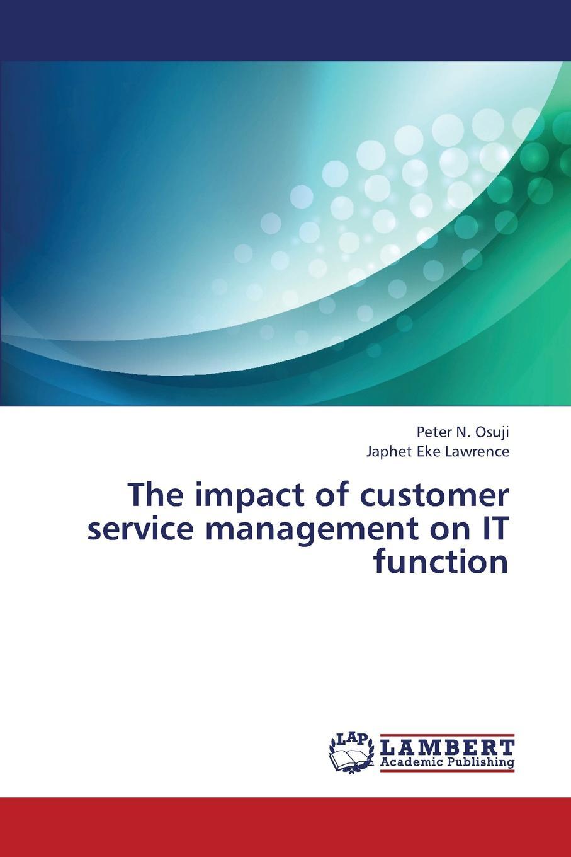 Osuji Peter N., Lawrence Japhet Eke The Impact of Customer Service Management on It Function