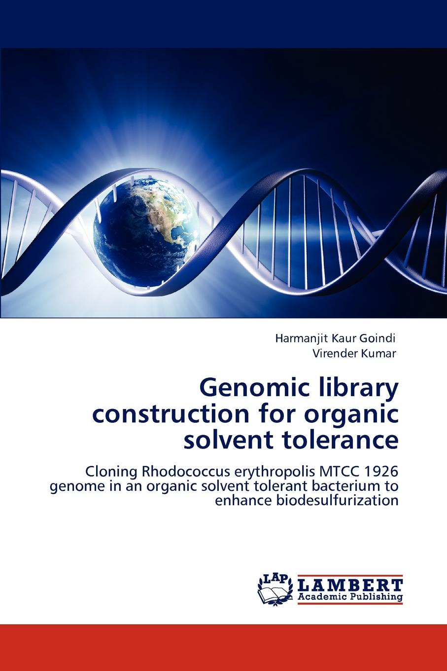 Harmanjit Kaur Goindi, Virender Kumar Genomic Library Construction for Organic Solvent Tolerance malcolm kemp extreme events robust portfolio construction in the presence of fat tails isbn 9780470976791