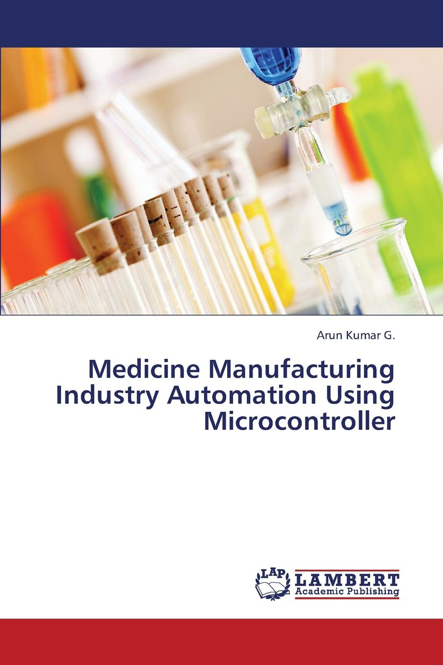 G. Arun Kumar Medicine Manufacturing Industry Automation Using Microcontroller pulse oximeter using aduc842 microcontroller