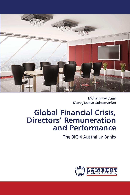 Azim Mohammad, Subramanian Manoj Kumar Global Financial Crisis, Directors. Remuneration and Performance the director
