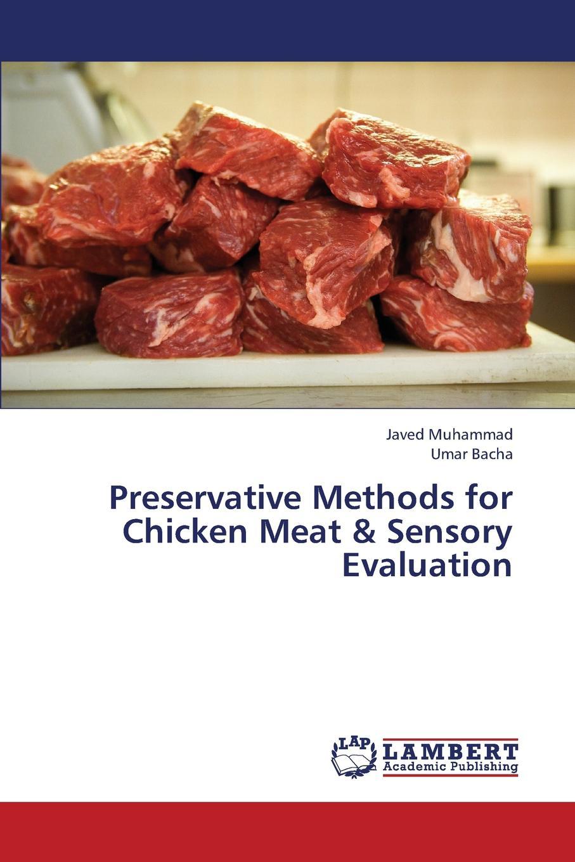купить Muhammad Javed, Bacha Umar Preservative Methods for Chicken Meat . Sensory Evaluation по цене 8777 рублей