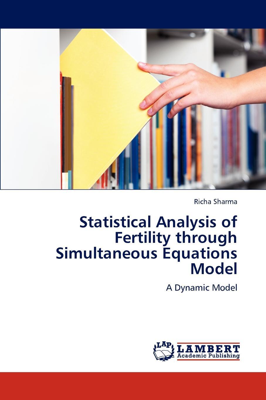 цены Richa Sharma Statistical Analysis of Fertility through Simultaneous Equations Model