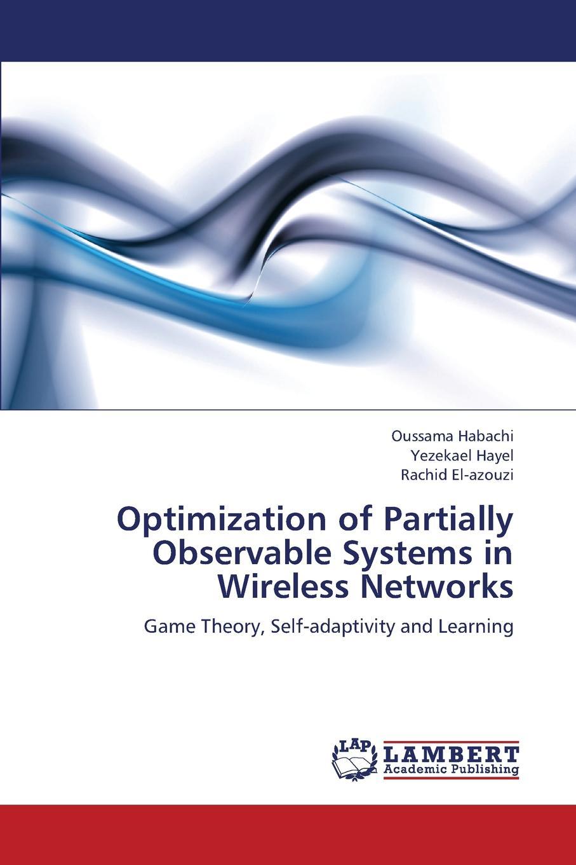 цены на Habachi Oussama, Hayel Yezekael, El-Azouzi Rachid Optimization of Partially Observable Systems in Wireless Networks  в интернет-магазинах