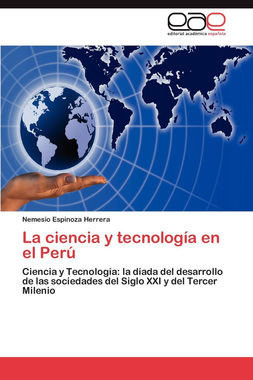 Espinoza Herrera Nemesio La Ciencia y Tecnologia En El Peru ciencia