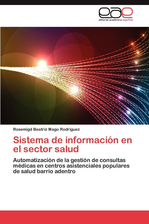 Mago Rodriguez Rosemigd Beatriz Sistema de Informacion En El Sector Salud antonio tadeo abche mor n venezuela y el salto tecnologico en la relacion bilateral con china
