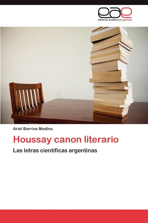Barrios Medina Ariel Houssay Canon Literario