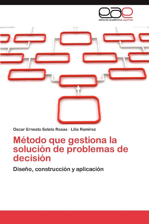 Metodo Que Gestiona La Solucion de Problemas de Decision Al carecer de un sistema claro para realizar el diagnstico de...