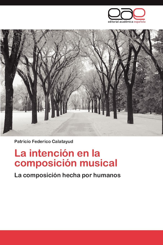 Patricio Federico Calatayud La Intencion En La Composicion Musical nadia koval maestros de la música