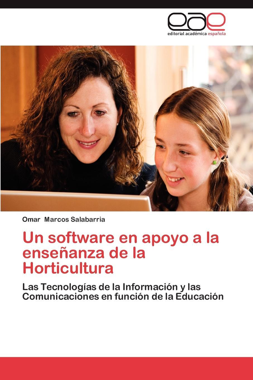 Omar Marcos Salabarria Un Software En Apoyo a la Ensenanza de La Horticultura недорго, оригинальная цена
