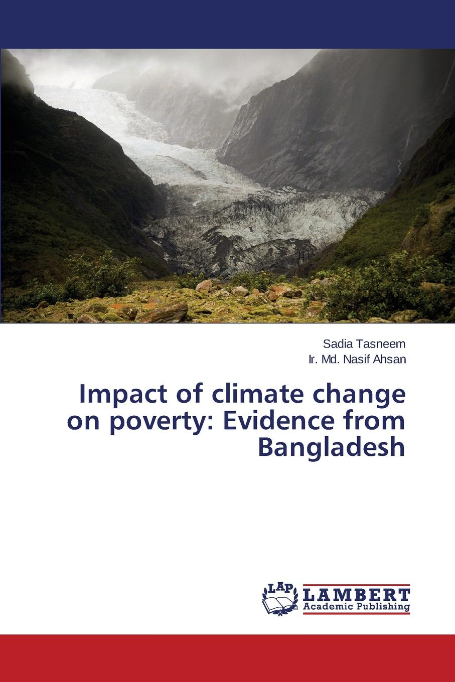 Tasneem Sadia, Ahsan Ir MD Nasif Impact of Climate Change on Poverty. Evidence from Bangladesh public understanding of climate change in urban bangladesh
