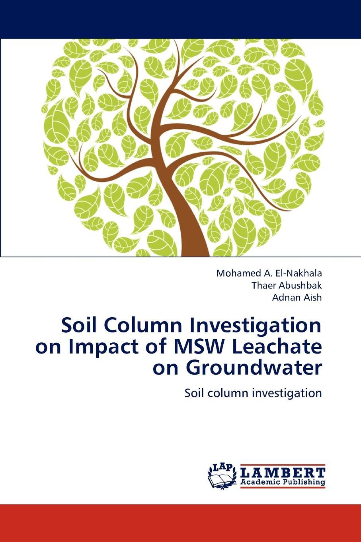 El-Nakhala Mohamed a., Abushbak Thaer, Aish Adnan Soil Column Investigation on Impact of Msw Leachate on Groundwater цена