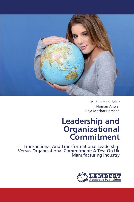 Sabir M. Suleman, Anwar Noman, Hameed Raja Mazhar Leadership and Organizational Commitment amanda datnow data driven leadership