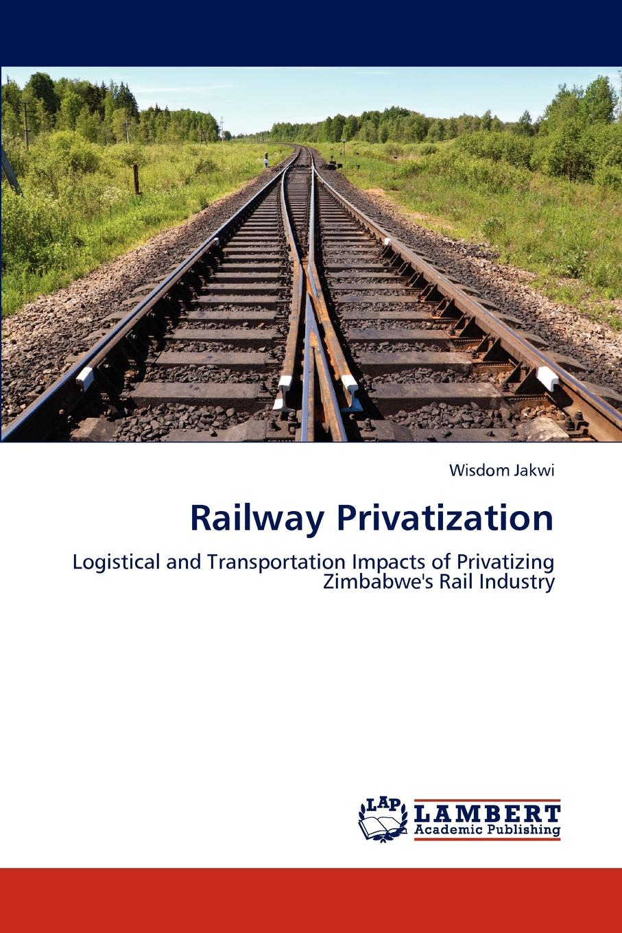 Railway Privatization This study sought to investigate how privatizing the National...