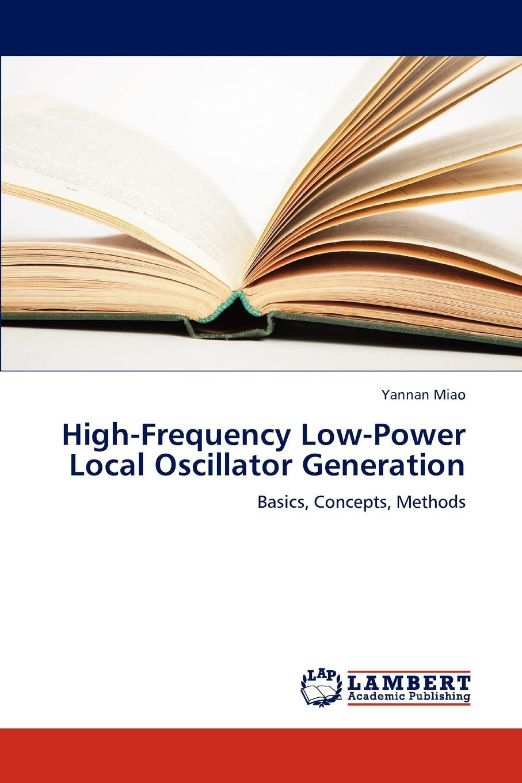Yannan Miao High-Frequency Low-Power Local Oscillator Generation