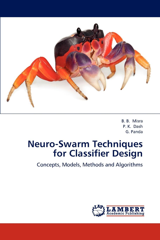 B. B. Misra, P. K. Dash, G. Panda Neuro-Swarm Techniques for Classifier Design fuzzy logic and neuro fuzzy algorithms for air conditioning system