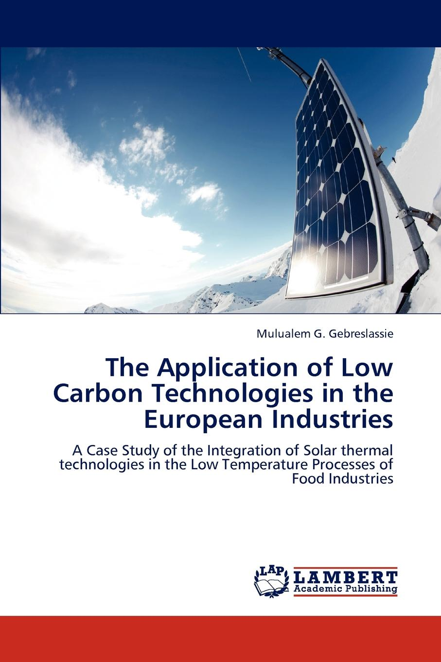 Mulualem G. Gebreslassie The Application of Low Carbon Technologies in the European Industries 1 2hp compact condenser chieves of higher seer seasonal energy efficiency ratio and eer energy efficiency ratio ratings
