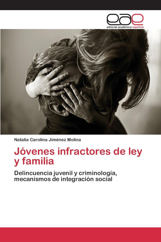 лучшая цена Jiménez Molina Natalia Carolina Jovenes infractores de ley y familia