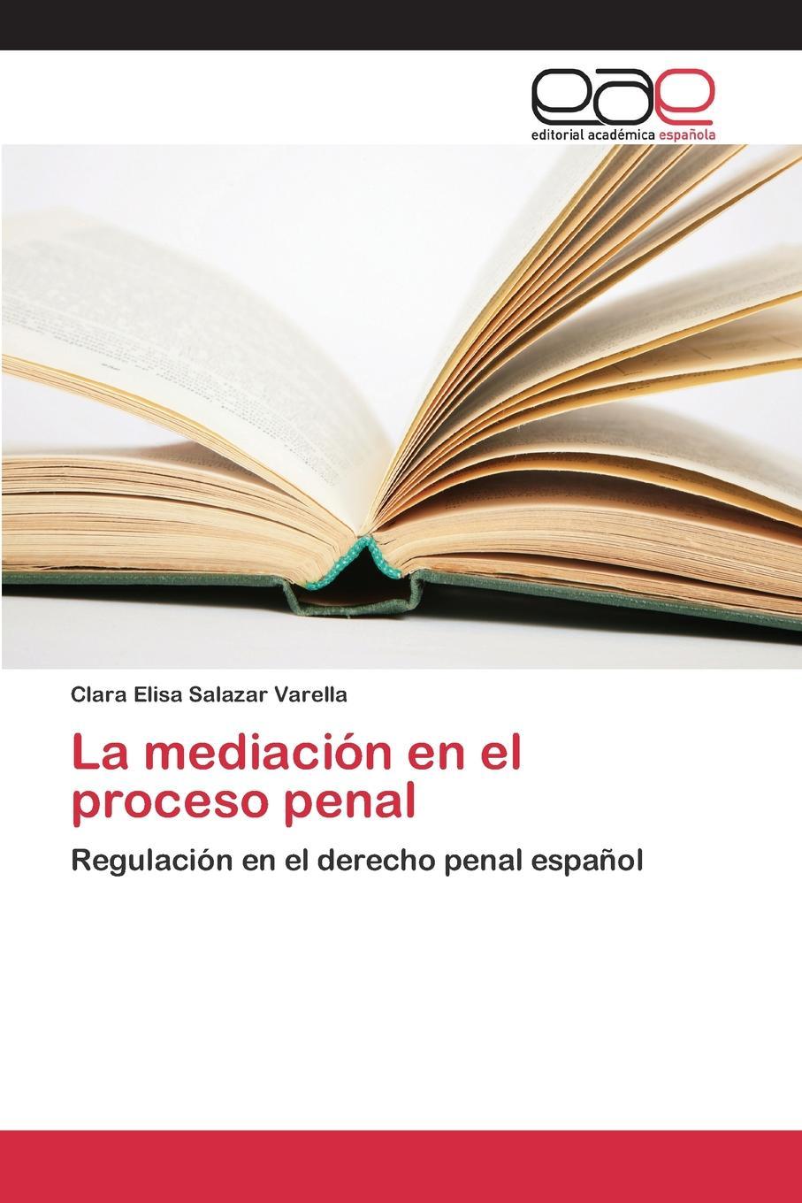 Salazar Varella Clara Elisa La mediacion en el proceso penal salazar varella clara elisa la mediacion en el proceso penal