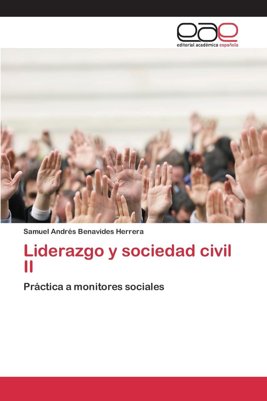 лучшая цена Benavides Herrera Samuel Andrés Liderazgo y sociedad civil II