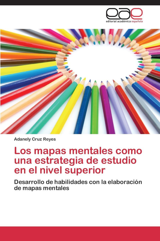 Cruz Reyes Adanely Los Mapas Mentales Como Una Estrategia de Estudio En El Nivel Superior