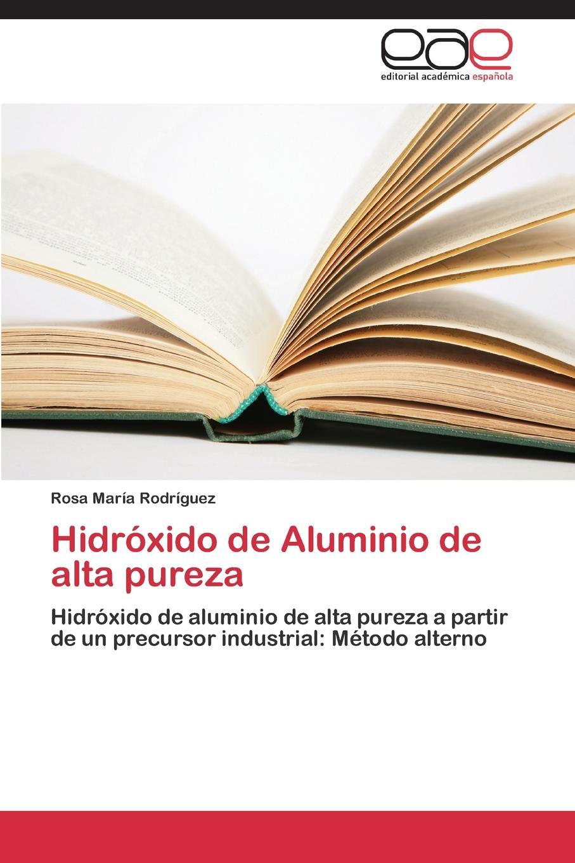 цена Rodríguez Rosa María Hidroxido de Aluminio de alta pureza в интернет-магазинах