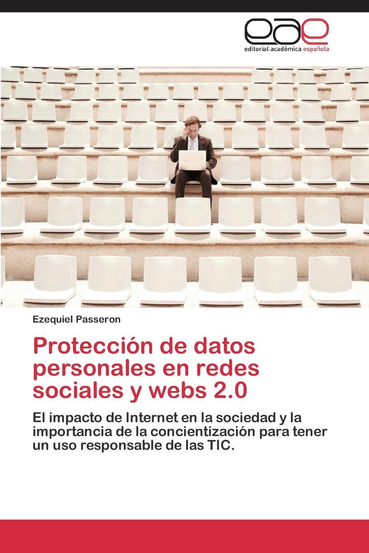 Passeron Ezequiel Proteccion de datos personales en redes sociales y webs 2.0 цена и фото