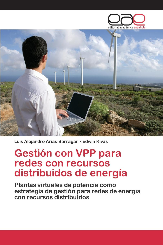 Arias Barragan Luis Alejandro, Rivas Edwin Gestion con VPP para redes con recursos distribuidos de energia bolanos cardozo jose yamid meci y sistema de gestion de calidad