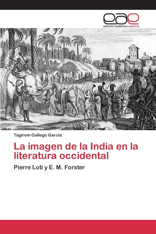 Gallego García Tagirem La imagen de la India en la literatura occidental